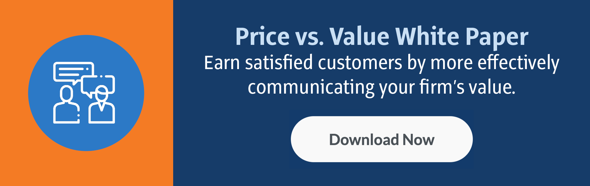Price vs. Value White Paper: Earn satisfied customers by more effectively communicating your firm's value. (Download Now)