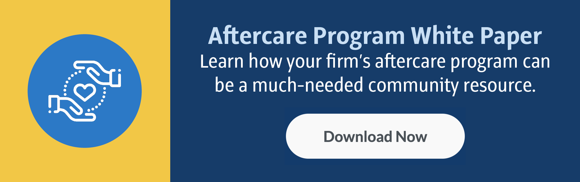 Aftercare Program White Paper: Learn how your firm's aftercare program can be a much-needed community resource. (Download Now)