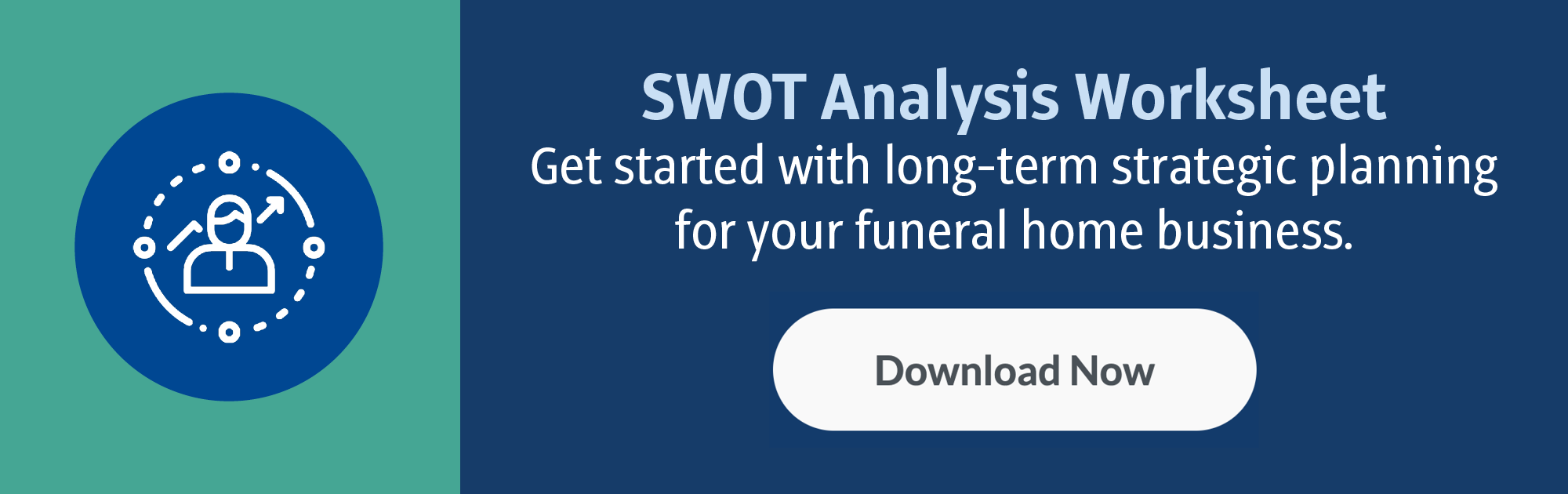 SWOT Analysis Worksheet: Get started with long-term strategic planning for your funeral home business. (Download Now)