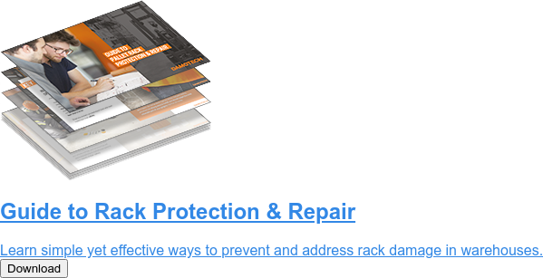 Guide to Rack Protection & Repair  Learn simple yet effective ways to prevent and address rack damage in pallet  rack warehouses.  Download