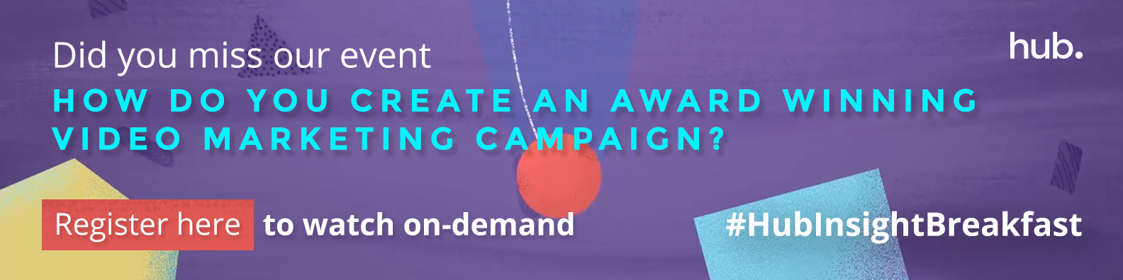 Did you miss our event: How do you create an award winning video marketing campaign? Watch on demand here!