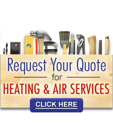Request Your Quote for Heating & Air Services Click Here