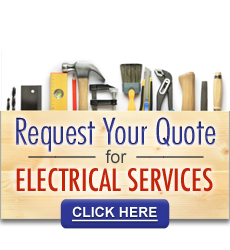 Request Your Quote for Electrical Services Click Here