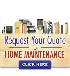 Request Your Quote for Home Maintenance Click Here