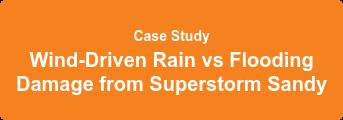 Case Study Wind-Driven Rain vs Flooding Damage from Superstorm Sandy
