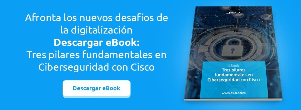 Tres pilares fundamentales en Ciberseguridad con Cisco