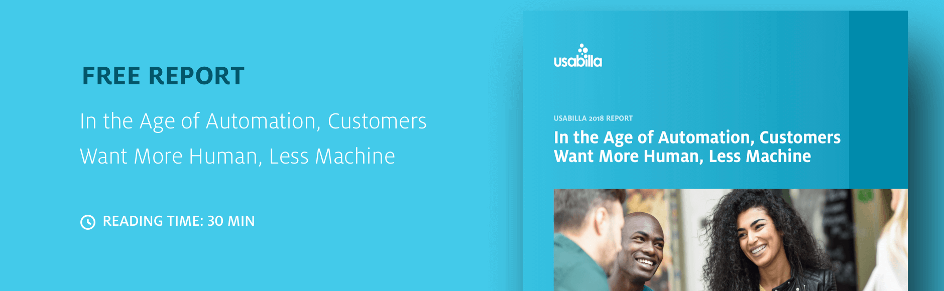 Free Report - In The Age of Automation, Customers Want More Human, Less Machine