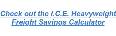 Check out the I.C.E. Heavyweight Freight Savings Calculator