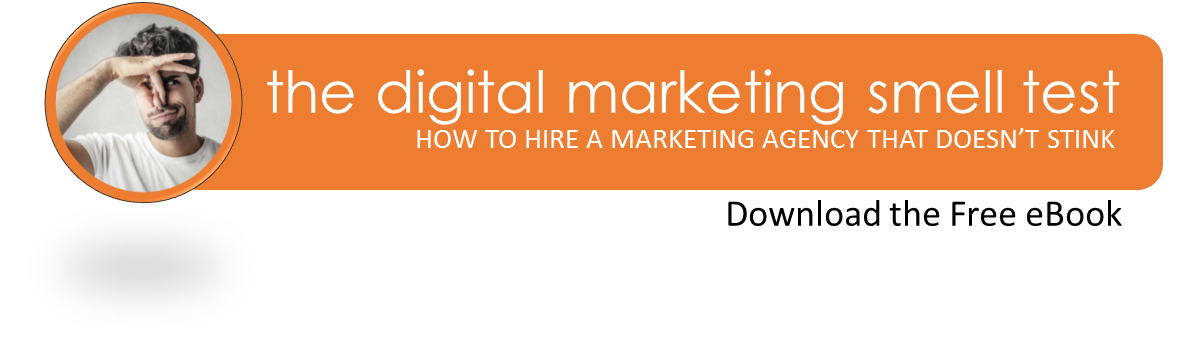 The Digital Marketing Smell Test. How to hire a Marketing Agency that Doesn't Stink. Free eBook