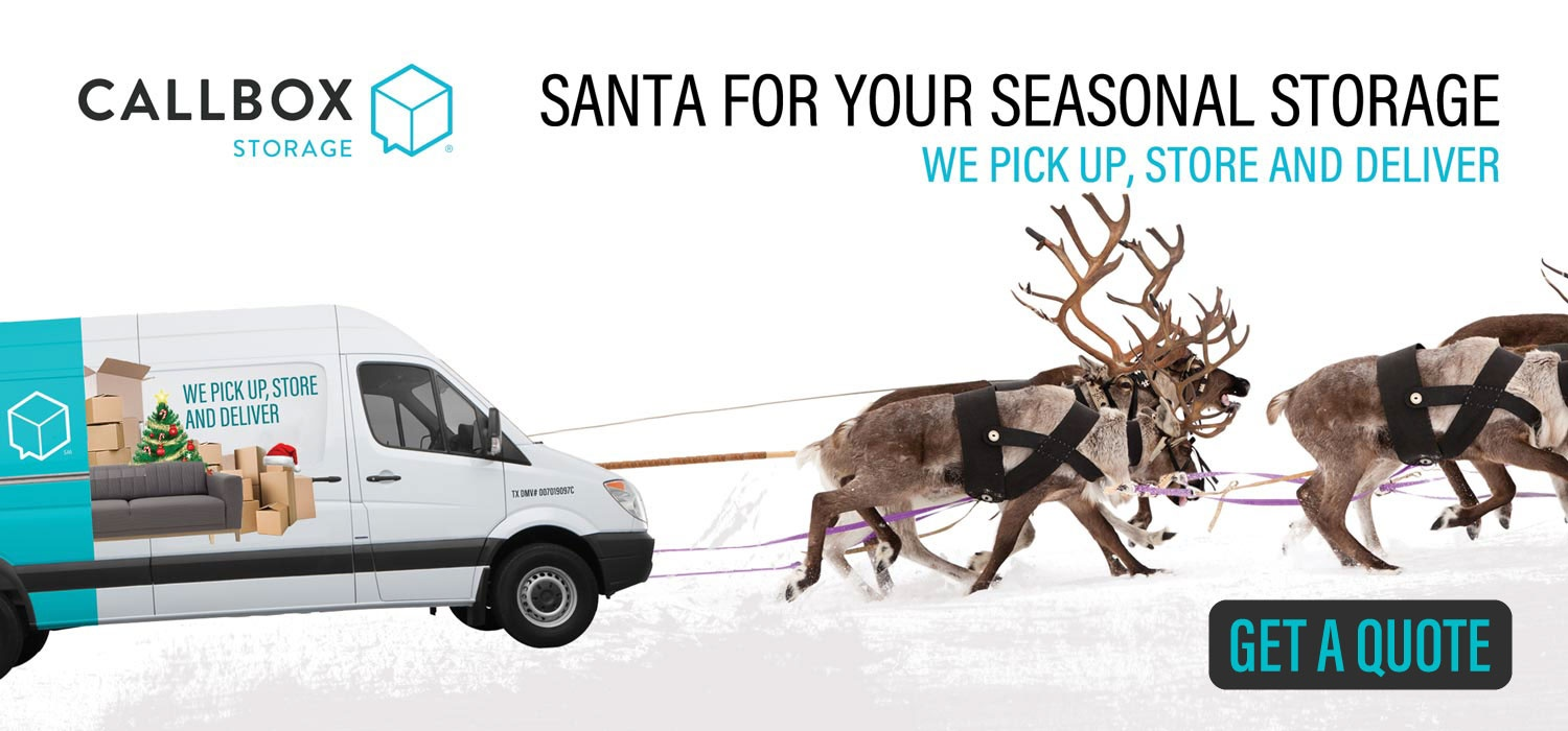 Santa for your seasonal storage! We pick up, store and deliver.