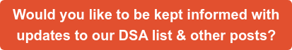 Would you like to be kept informed with updates to our DSA list & other posts?