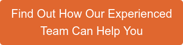 Find Out How Our Experienced Team Can Help You