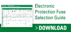 Electronic Protection Fuse Selection Guide