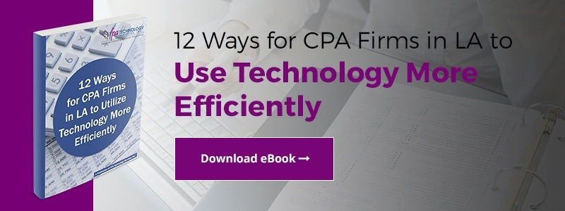12 Ways for CPA Firms in LA to Utilize Technology More Efficiently