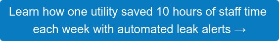 See how WaterSmart saved one water utility 10 hours per week of staff time with automated leak alerts →