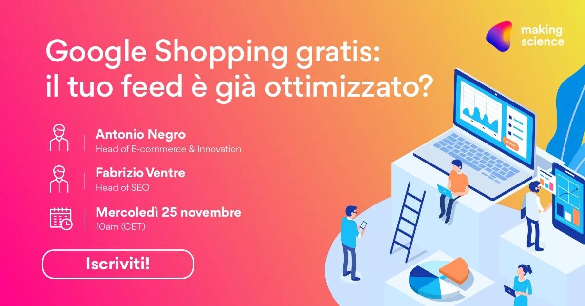 Partecipa al Webinar online - Google Shopping gratuito: il tuo feed è già ottimizzato?