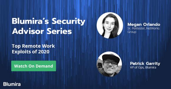 Blumira's Security Advisor Series: Top Remote Work Exploits of 2020