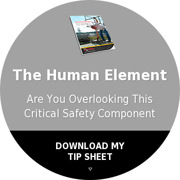 The Human ElementAre You Overlooking This Critical Safety Component?DOWNLOAD MY TIP SHEET