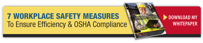 Download My Whitepaper - 7 Workplace Safety Measures To Ensure Efficiency & OSHA Compliance
