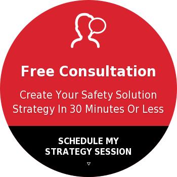 Free ConsultationCreate Your Safety Solution Strategy In 30 Minutes Or Less SCHEDULE MY STRATEGY SESSION