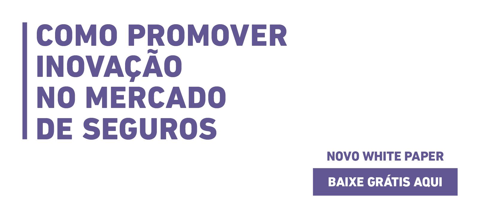 whitepaper-como-promover-inovacao-no-mercado-de-seguros
