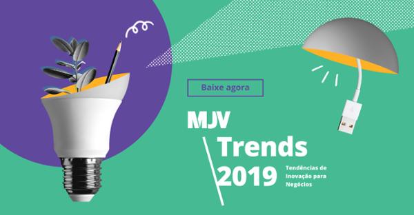 Report - MJV Trends 2019 - Tendências de Inovação para Negócios - Blog Post