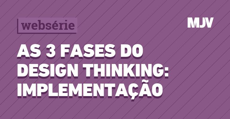 webserie-de-design-thinking-implementacao