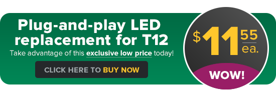 Plug-and-play LED replacement for T12 - Exclusive price