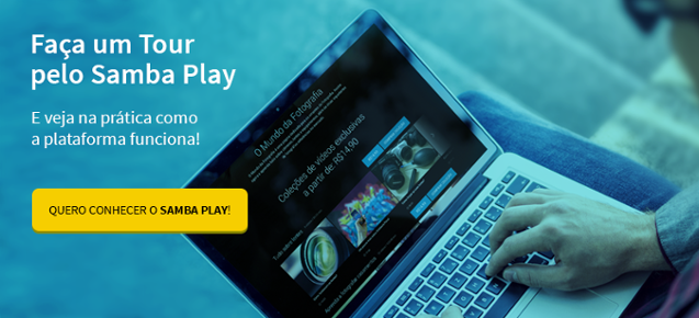 teste o samba play para garantir retorno sobre investimento