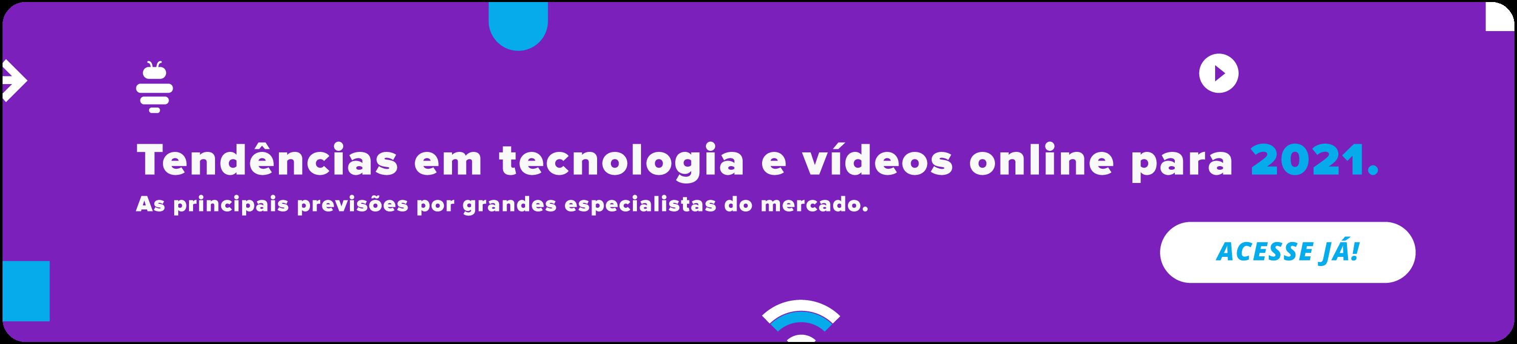 Tendências em tecnologia e vídeos online para 2021