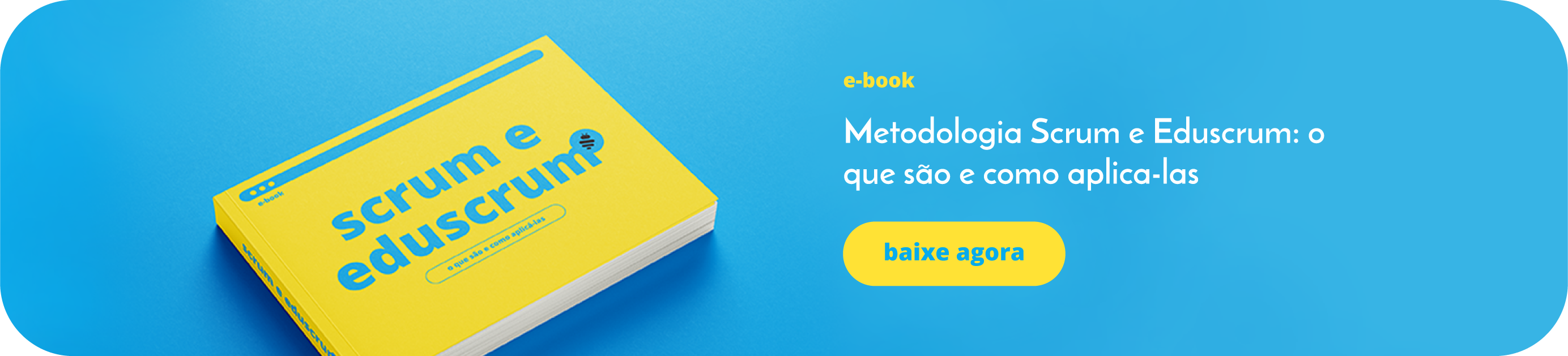 Baixe o Ebook Sobre metodologia Scrum e Eduscrum   Sambatech
