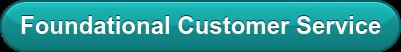 Foundational Customer Service