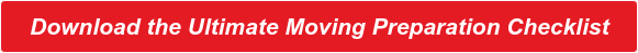 Download the Ultimate Moving Preparation Checklist