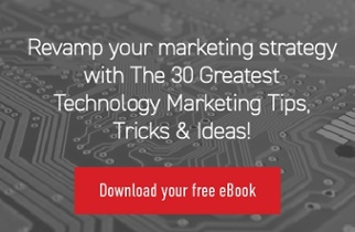 30 Greatest technology marketing tips, tricks and ideas