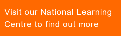 Visit our National Learning  Centre to find out more