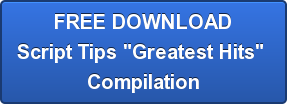 "CLICK HERE for the Holdcom  Script Tips ""Greatest Hits"" Compilation"
