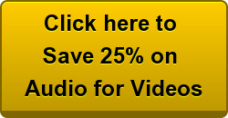 Click here to  Save 25% on  Audio for Videos