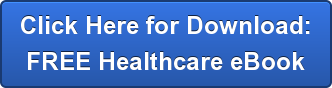 Click Here for Download: FREE Healthcare eBook