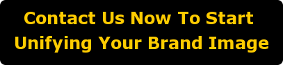 Contact Us Now To Start  Unifying Your Brand Image