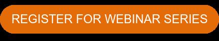 Register for Webinar Series