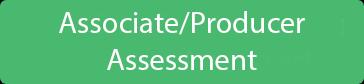 Associate / Producer Assessment