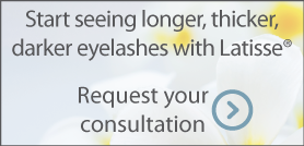 Start seeing longer, thicker, darker eyelashes with Latisse. Request a consultation.