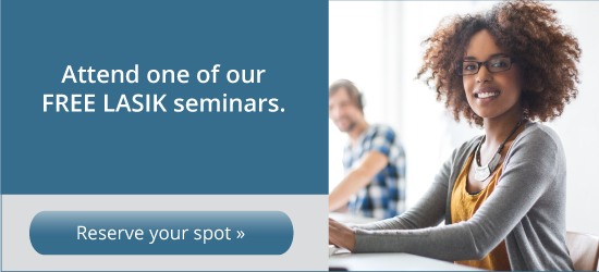 Attend on of our free LASIK Seminars. Register today!