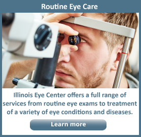 Illinois Eye Center offers Routine Eye Care and More!