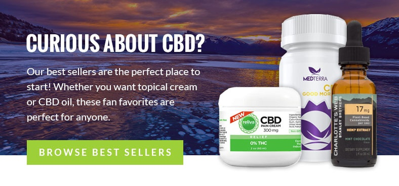 Curious About CBD? Our best sellers are the perfect place to start! Whether you want topical cream or CBD oil, these fan favorites are perfect for anyone. Browse Best Sellers.