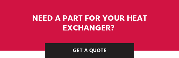 Need a part for yourheat exchanger? Get a Quote