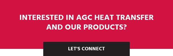 Interested in AGC Heat Transfer and our products? Let's Connect