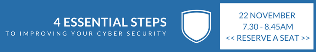 Register Now: 4 essential steps to improve your cyber security