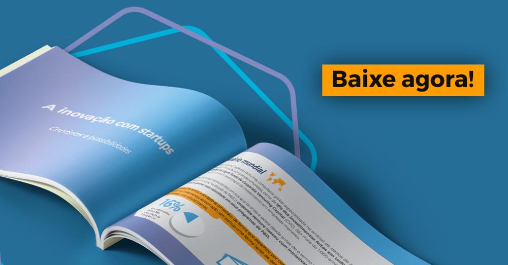 baixe agora o e-book sobre aproximação com startups