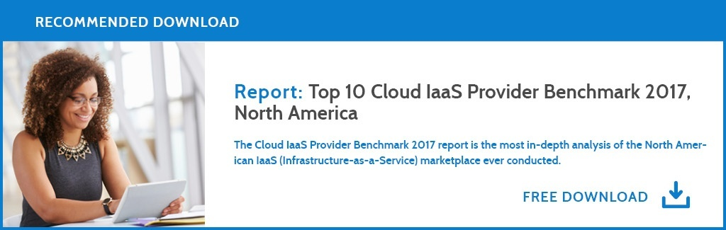 Report: 2017 Top 10 Cloud IaaS Providers Comparison Report